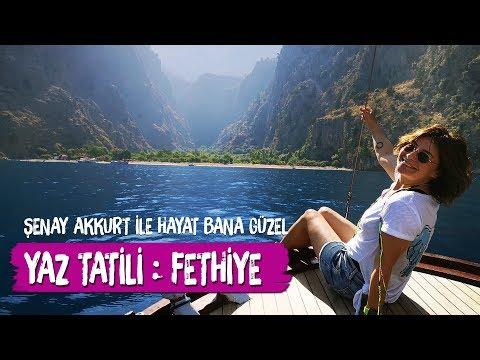 Fethiye Yaz Tatili, Şenay Akkurt ile...
