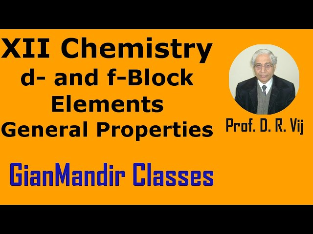 XII Chemistry | d- and f- Block Elements | General Properties by Gourav Sir