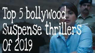 Top 5 bollywood suspense thriller movies of 2019,# best thrillers of 2019