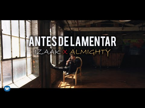 iZaak - 'Antes de Lamentar (feat. Almighty)[Video Oficial]