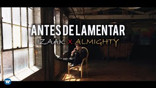 "iZaak - ""Antes de Lamentar (feat. Almighty)[Video Oficial]"