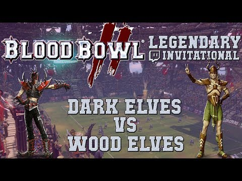 Blood Bowl 2 - Dark Elves (the Sage) vs Wood Elves (Sandune) - LE invitational G6