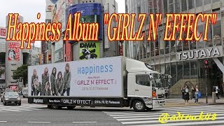 "Happiness (ハピネス) Album ""GIRLZ N' EFFECT"" 宣伝トラック@渋谷"