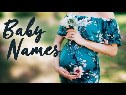 BABY NAMES I Love, But Won't Be Using!