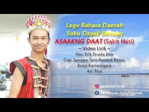 Lagu Dayak Benuaq - Erik Extrada - Asaakng Daat (Sakit Hati) Official Lyric Video
