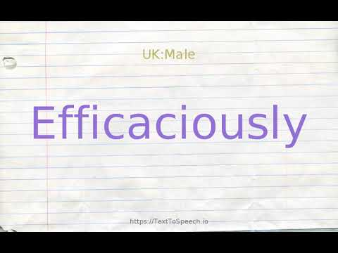 How to pronounce efficaciously