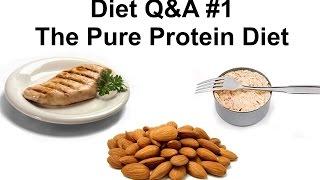Diet Q&A #1 -- The Pure Protein Diet