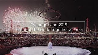 (ENG) PyeongChang 2018 brought the world together as one