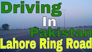 Driving In Pakistan 7 -  Lahore Ring Road - Northern Loop (9th October 2014)