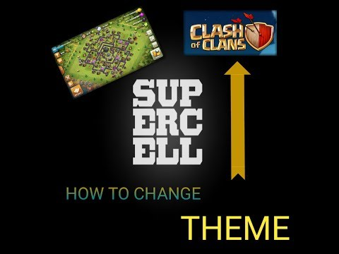 How to change THEME of clash of clans 😱