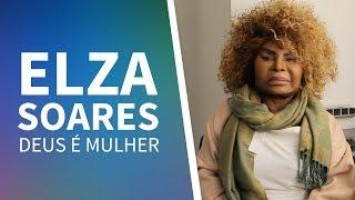 Baixar Conheça o novo álbum de Elza Soares, DEUS É MULHER!