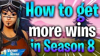 HOW TO GET MORE WINS IN FORTNITE! SEASON 8 FORTNITE TIPS! Fortnite tips! Tips for fortnite