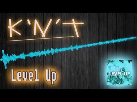 K'n'T - Level Up (Radio Mix)