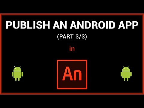 Publish an App for Android Devices in Adobe Animate/Flash (Part 3/3)