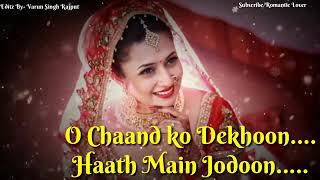 Chand ko dekhu hath me jodun hindi song 🌹🌹🌹🌹🌹🌹🌹🌹🌹🌹🌹🌹