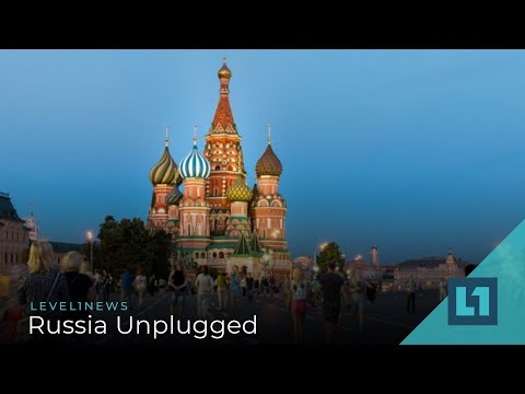 Level1 News December 31 2019: Russia Unplugged