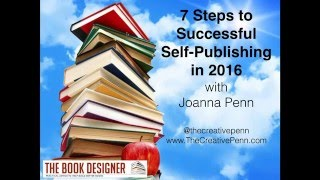 7 Steps to Successful Self-Publishing in 2016 with Joanna Penn
