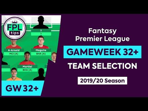 FPL GW32+ | TEAM SELECTION | Gameweek 32+ | Fantasy Premier League Tips 2019/20