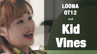 Loona OT11 as Kid Vines - Stafaband