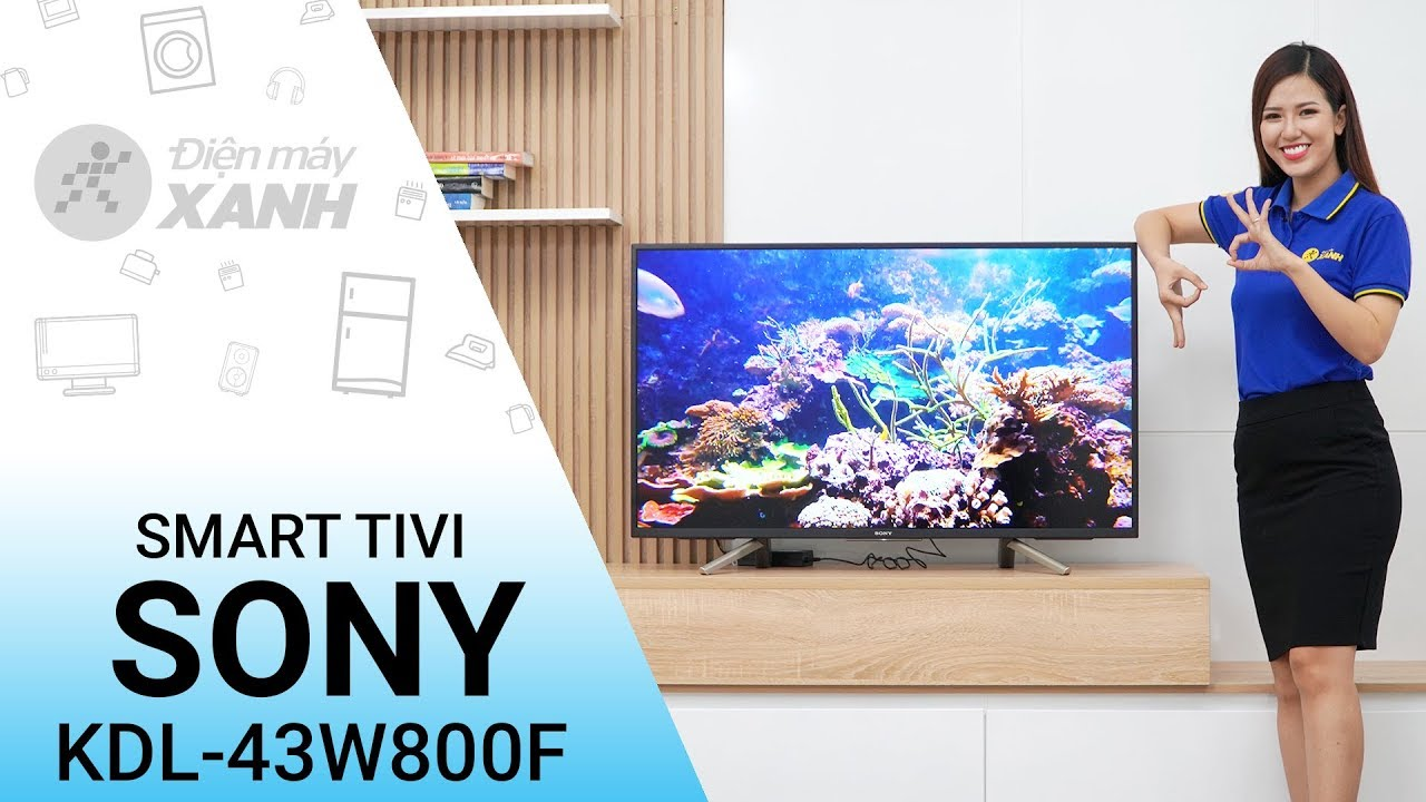 Dòng Android Tivi Sony W800F (43 inch, 49 inch)