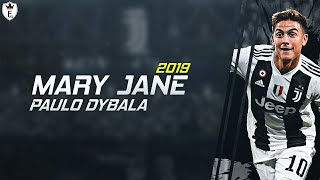 Paulo Dybala • Mary Jane • 2019ᴴᴰ Video