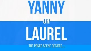 Yanny or Laurel? The Poker Scene Decides (including Tom Dwan)