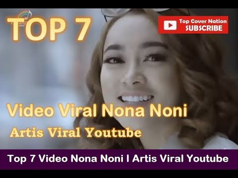Top 7 Video Viral Nona Noni Viral Artist On Youtube
