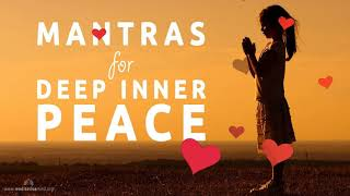 Mantras for Deep Inner Peace  - 8 Powerful Mantras