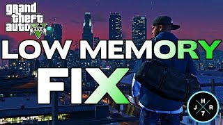 New ! - GTA V LOW MEMORY Fix 2017 ✔