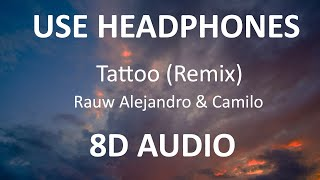 Rauw Alejandro & Camilo - Tattoo Remix ( 8D Audio / Letra ) 🎧