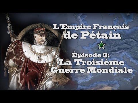 (LP Narratif Hoi4) L'Empire Français de Pétain - Episode 3: LA TROISIÈME GUERRE MONDIALE