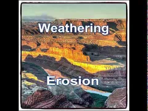 Weathering Erosion And Deposition Youtube