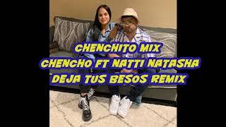 CHENCHO FT NATTI NATASHA DEJA TUS BESOS REMIX PREVIEW