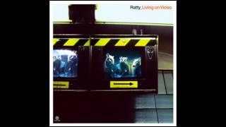 Ratty - Living On Video (Single Edit)