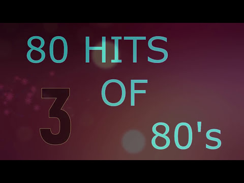 80 hits of 80's - 3 (cd-1) - youtube
