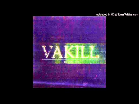 Vakill - Am I Dope Or What?
