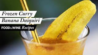 Frozen Curry-Banana Daiquiri | Recipe | Food & Wine