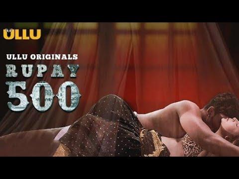Download Ullu   500 rupay new hot webseries released full episode 2021