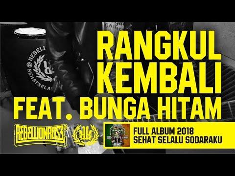 Rebellion Rose - Rangkul Kembali Feat. Bunga Hitam (Official Lyric Video) Full Album 2018