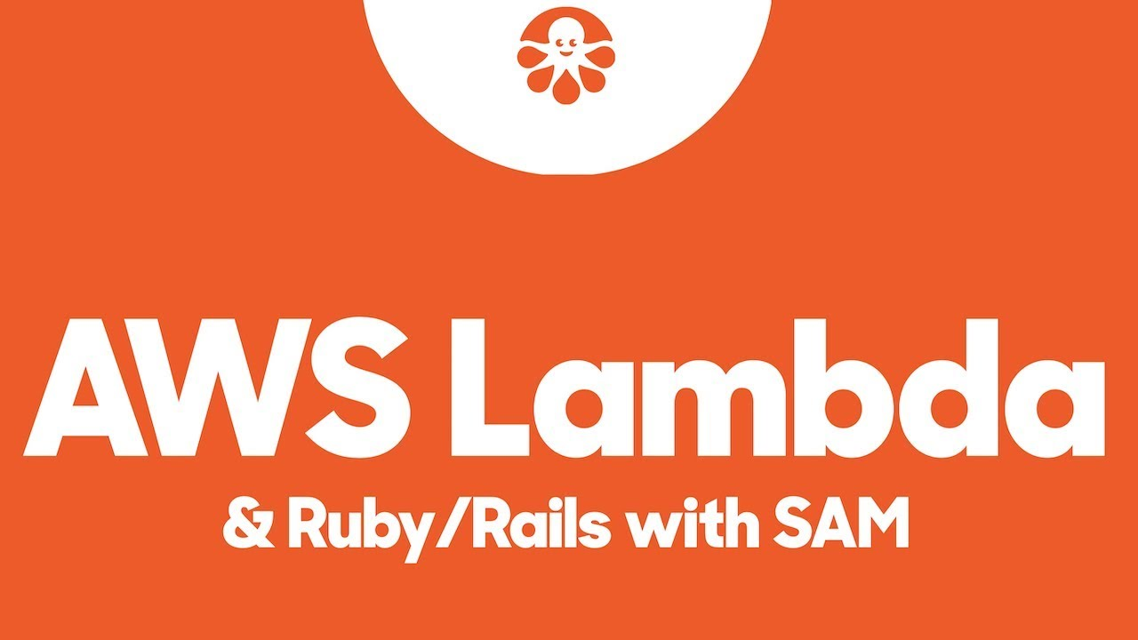 Video] AWS Lambda with Ruby on Rails and SAM - CustomInk