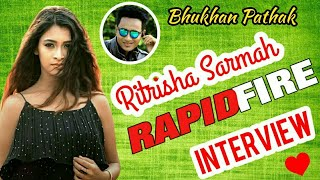 Favourite Actor, Singer,Food,Film Etc? Very Entertaining Rapid Fire interview with Ritrisha Sarmah .