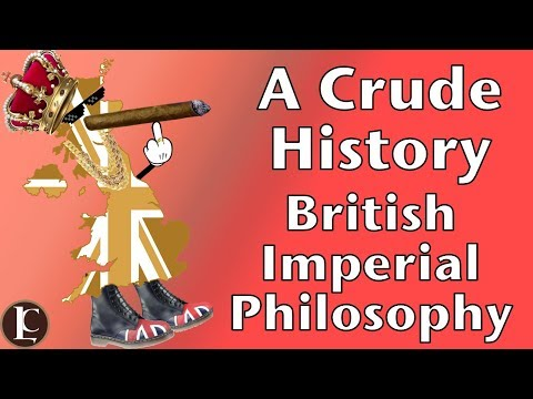 A Crude History: British Imperial Philosophy
