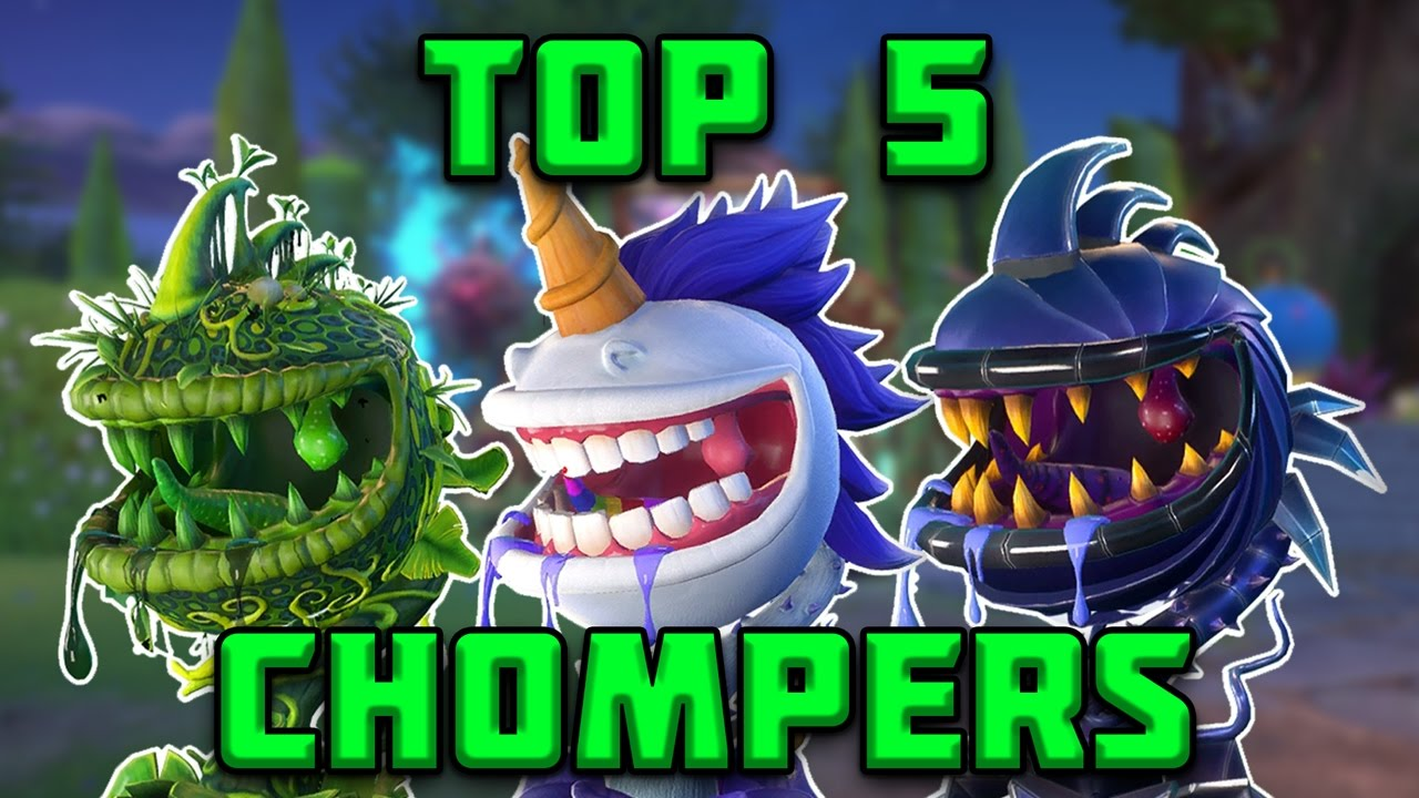 Top 5 Chompers Plants Vs Zombies Garden Warfare 2 Top 5 Characters Youtube