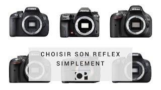 Appareil photo reflex - Comment le choisir