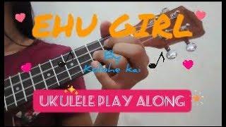 Ehu Girl - Kolohe Khai (Ukulele Play Along with chords)