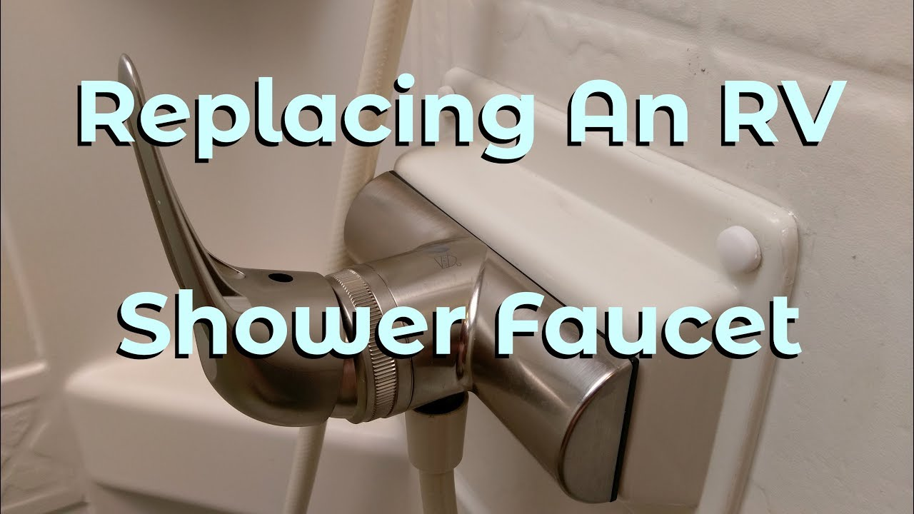rv shower faucet replacement youtube
