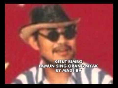 KETUT BIMBO- SING NYAK ORANG NYAK.mp4