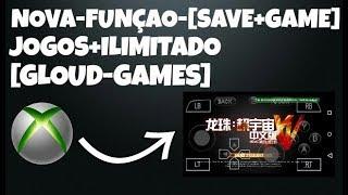 Nova Função Do Gloud Games Modificado [Save+Game] Jogos Ilimitado No [Android]