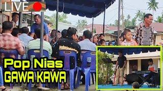 Pop Nias Gawa Kawa || Pada Acara Syukuran Keluarga Di Rumah Bpk. A.Kari Tel , Live Refo Gea