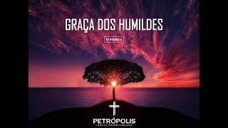 Culto 28-06-2020 - 1 Pedro 5 - Graça dos humildes